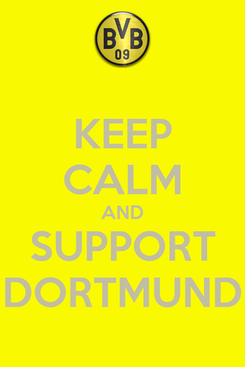 Poster: KEEP CALM AND SUPPORT DORTMUND