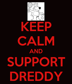 Poster: KEEP CALM AND SUPPORT DREDDY