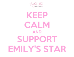 Poster: KEEP CALM AND SUPPORT EMILY'S STAR