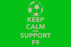 Poster: KEEP CALM AND SUPPORT F9