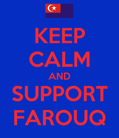 Poster: KEEP CALM AND SUPPORT FAROUQ