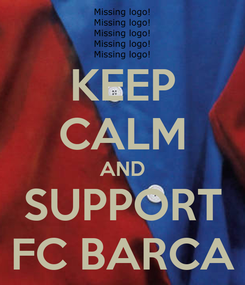 Poster: KEEP CALM AND SUPPORT FC BARCA