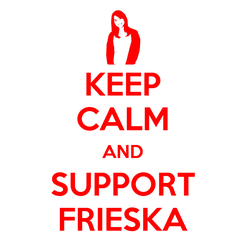 Poster: KEEP CALM AND SUPPORT FRIESKA