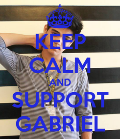 Poster: KEEP CALM AND SUPPORT GABRIEL