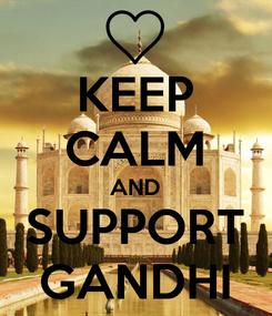 Poster: KEEP CALM AND SUPPORT GANDHI