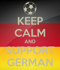 Poster: KEEP CALM AND SUPPORT GERMAN