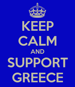 Poster: KEEP CALM AND SUPPORT GREECE