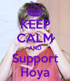 Poster: KEEP CALM AND Support Hoya