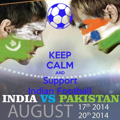 Poster: KEEP CALM AND Support Indian Football
