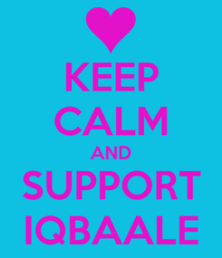 Poster: KEEP CALM AND SUPPORT IQBAALE