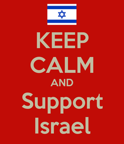 Poster: KEEP CALM AND Support Israel
