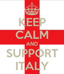 Poster: KEEP CALM AND SUPPORT ITALY