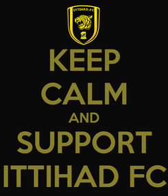 Poster: KEEP CALM AND SUPPORT ITTIHAD FC