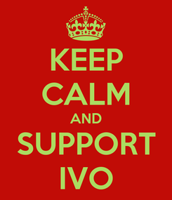 Poster: KEEP CALM AND SUPPORT IVO