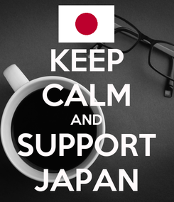 Poster: KEEP CALM AND SUPPORT JAPAN