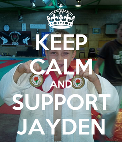 Poster: KEEP CALM AND SUPPORT JAYDEN