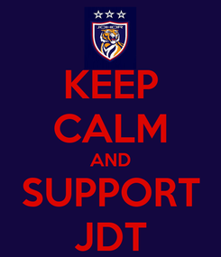 Poster: KEEP CALM AND SUPPORT JDT