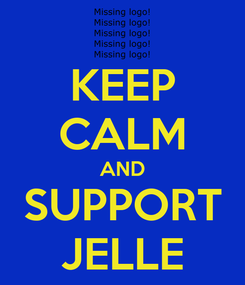 Poster: KEEP CALM AND SUPPORT JELLE