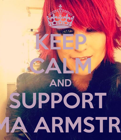 Poster: KEEP CALM AND SUPPORT  JEMMA ARMSTRONG