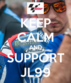 Poster: KEEP CALM AND SUPPORT JL99