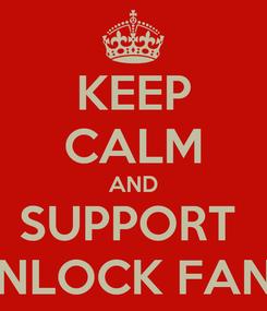 Poster: KEEP CALM AND SUPPORT  JOHNLOCK FANART