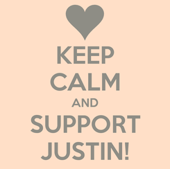 Poster: KEEP CALM AND SUPPORT JUSTIN!