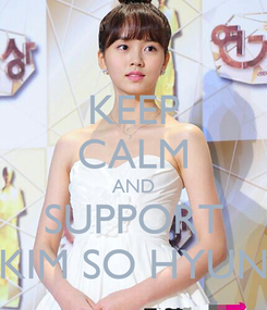 Poster: KEEP CALM AND SUPPORT KIM SO HYUN