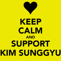 Poster: KEEP CALM AND SUPPORT KIM SUNGGYU