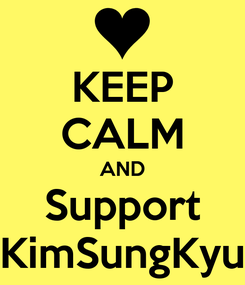 Poster: KEEP CALM AND Support KimSungKyu
