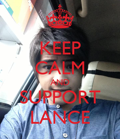 Poster: KEEP CALM AND SUPPORT LANCE