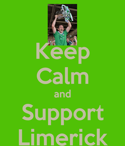 Poster: Keep Calm and Support Limerick