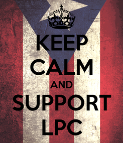 Poster: KEEP CALM AND SUPPORT LPC