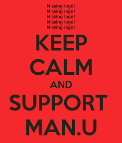 Poster: KEEP CALM AND SUPPORT  MAN.U