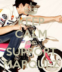 Poster: KEEP CALM AND SUPPORT MARQUEZ
