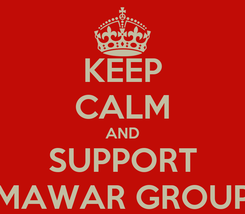 Poster: KEEP CALM AND SUPPORT MAWAR GROUP