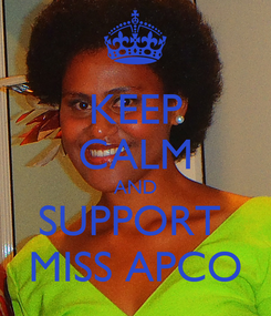 Poster: KEEP CALM AND SUPPORT  MISS APCO