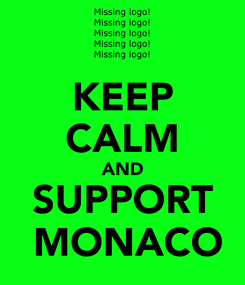 Poster: KEEP CALM AND SUPPORT  MONACO