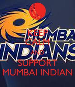 Poster: KEEP CALM AND SUPPORT MUMBAI INDIAN