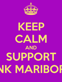 Poster: KEEP CALM AND SUPPORT NK MARIBOR