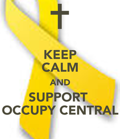 Poster: KEEP CALM AND SUPPORT  OCCUPY CENTRAL
