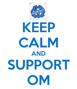 Poster: KEEP CALM AND SUPPORT OM