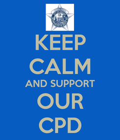 Poster: KEEP CALM AND SUPPORT OUR CPD
