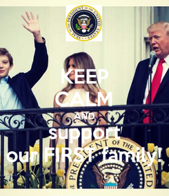 Poster: KEEP CALM AND support our FIRST family!