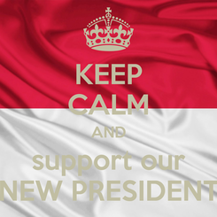 Poster: KEEP CALM AND support our NEW PRESIDENT