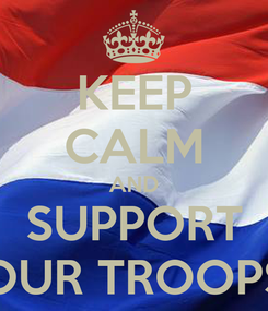 Poster: KEEP CALM AND SUPPORT OUR TROOPS