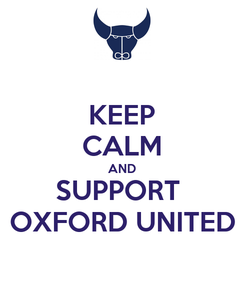 Poster: KEEP CALM AND SUPPORT  OXFORD UNITED