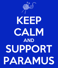 Poster: KEEP CALM AND SUPPORT PARAMUS