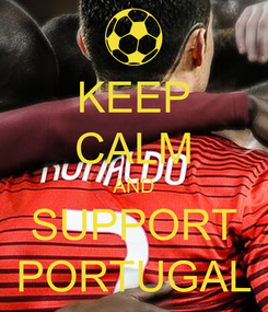 Poster: KEEP CALM AND SUPPORT PORTUGAL