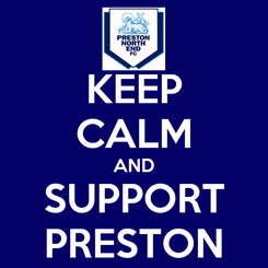 Poster: KEEP CALM AND SUPPORT PRESTON