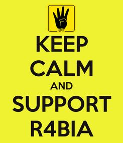 Poster: KEEP CALM AND SUPPORT R4BIA